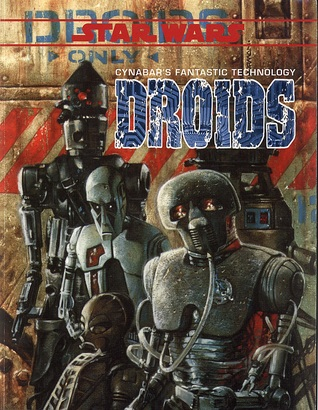 Cynabar's Fantastic Technology: Droids
