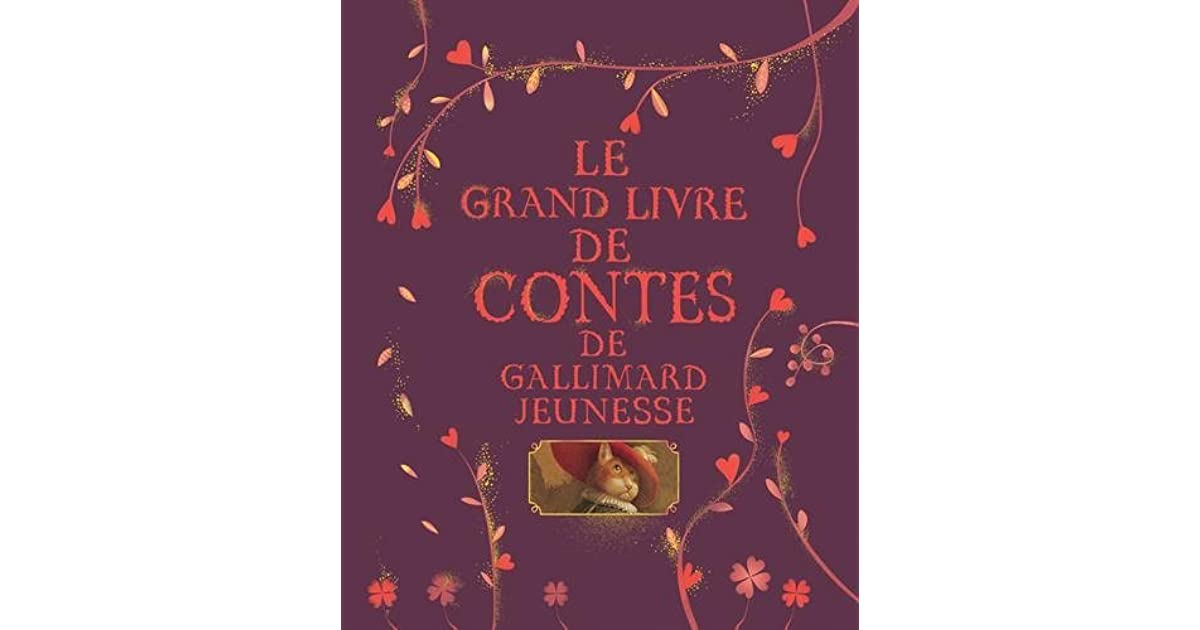 Le Grand Livre De Contes De Gallimard Jeunesse By Collectif