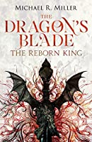 The Reborn King (The Dragon's Blade #1)