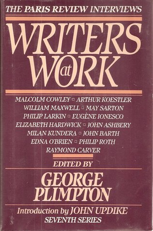 Writers at work : the Paris review interviews, seventh series by ...