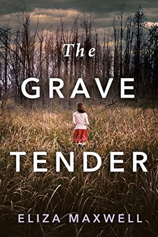 The Grave Tender by Eliza Maxwell