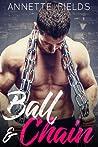 Ball & Chain (Small Town Bad Boys #1)