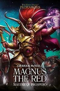 Magnus the Red: Master of Prospero (The Horus Heresy: Primarchs #3)