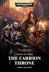 The Carrion Throne (Vaults of Terra #1)
