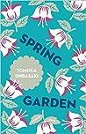 Spring Garden by Tomoka Shibasaki