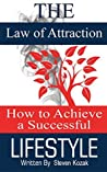 The Law of Attraction: How to Achieve a Successful Lifestyle, Written by a Renowned Life Coach and Dating Guru