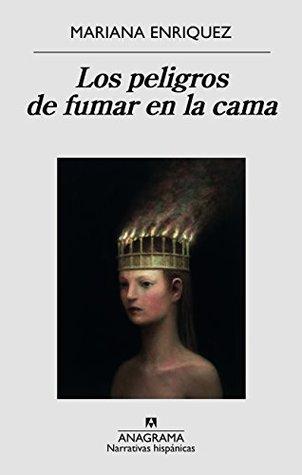Los peligros de fumar en la cama by Mariana Enríquez