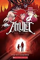 Feu et lumière (Amulet, tome 7)