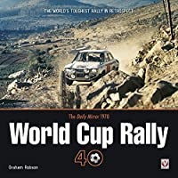 The Daily Mirror 1970 World Cup Rally 40: The World's Toughest Rally in Retrospect