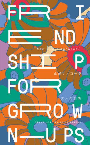 Friendship For Grown-Ups by Nao-Cola Yamazaki