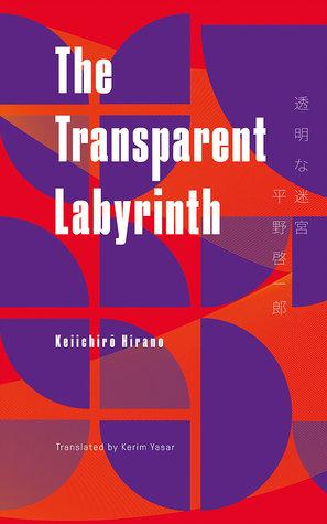 Transparent Labyrinth by Keiichirō Hirano