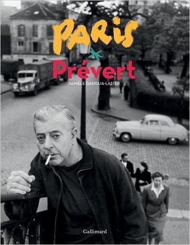 Paris Prévert  by  Danièle Gasiglia-Laster