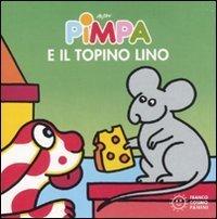 Pimpa e il topino Lino  by  Francesco Tullio Altan