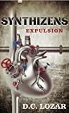Synthizens: Expulsion (Sick Robot, #3)