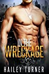 In the Wreckage (Metahuman Files, #1)