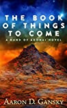 The Book of Things to Come