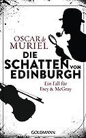 Die Schatten von Edinburgh (Frey & McGray #1)