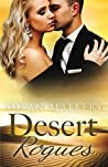 Desert Rogues Volume 2: The Sheikh and the Runaway Princess / The Sheikh and the Virgin Secretary / The Sheikh and the Pregnant Bride