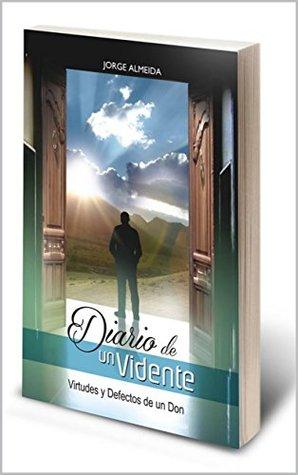 Diario de un Vidente: Virtudes y Defectos de un Don Jorge Almeida