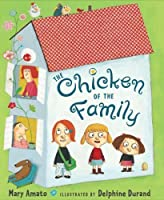 The Chicken of the Family (Dolly Parton's Imagination Library)