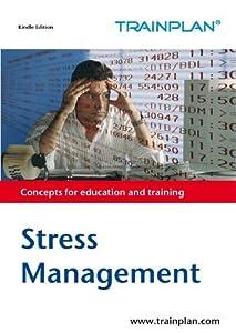 Stress Management (TRAINPLAN Book 1)