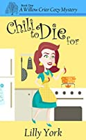 Chili to Die for (Willow Crier Cozy Mystery #1)