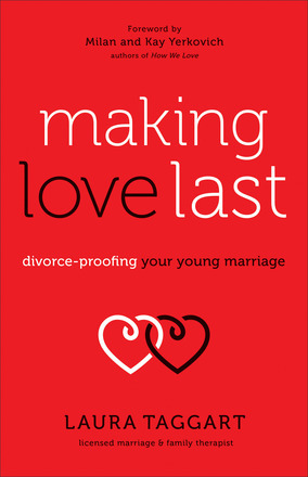 Making Love Last Divorce-Proofing Your Young Marriage