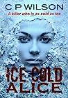 Ice Cold Alice (Tequila Mockingbird, #1)
