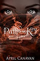 Path to the Key (Destruction of Magic, #1)