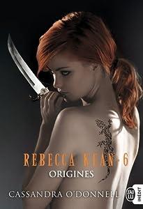 Origines (Rebecca Kean, #6)