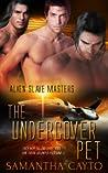 The Undercover Pet (Alien Slave Masters, #6)