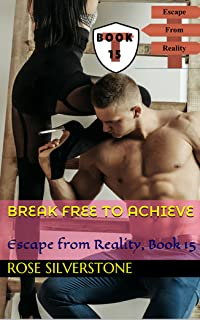Break Free to Achieve