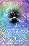 Billy Twigg and the Storm of Shadows (The Billy Twigg Saga, #1)