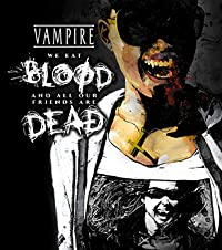 Vampire The Masquerade: We Eat Blood and All Our Friends Are Dead