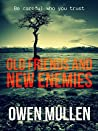 Old Friends and New Enemies by Owen Mullen