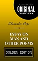 Essay on Man and Other Poems: By Alexander Pope - Illustrated