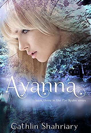 Ayanna (Fae Realm Series Book 3)