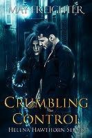 Crumbling Control (Helena Hawthorn Series Book 3)