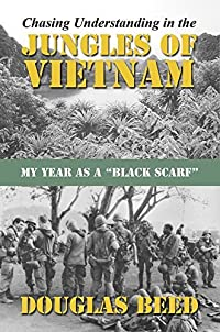 Chasing Understanding in the Jungles of Vietnam: My Year as a Black Scarf