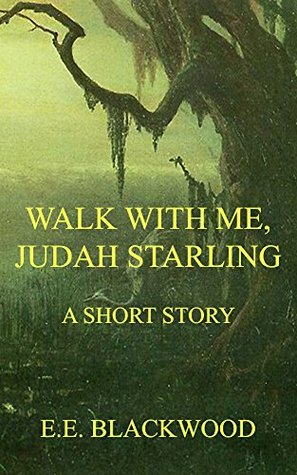 Walk With Me, Judah Starling: A Short Story