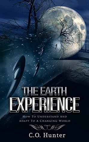 The Earth Experience: How To Understand And Adapt To A Changing World
