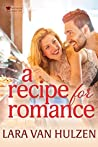 A Recipe for Romance by Lara Van Hulzen