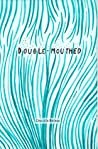 Double-Mouthed pdf book review free