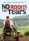 No Room For Tears