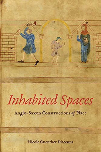 Inhabited Spaces Anglo-Saxon Constructions of Place