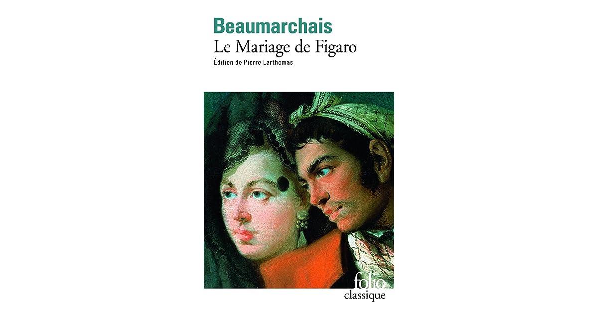 Le Mariage De Figaro By Pierre Augustin Caron De Beaumarchais