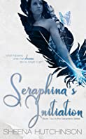 Seraphina's Initiation (Seraphina #2)