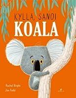 Kyllä, sanoi koala