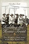 Holding the Home Front: The Women's Land Army in The First World War