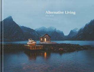 Alternative Living, Vol. 1 by Alex Strohl